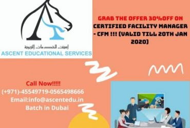 May 21st – Sep 18th (ج) – JAN 17. START BATCH FOR CERTIFIED FACILITY MANAGER(CFM)IN DXB